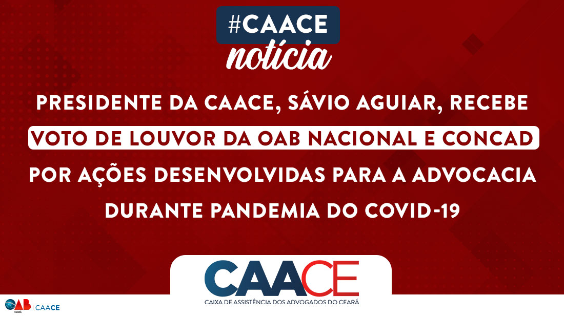 Presidente da CAACE recebe voto de louvor da OAB e CONCAD por ações desenvolvidas para a advocacia durante pandemia do Covid-19