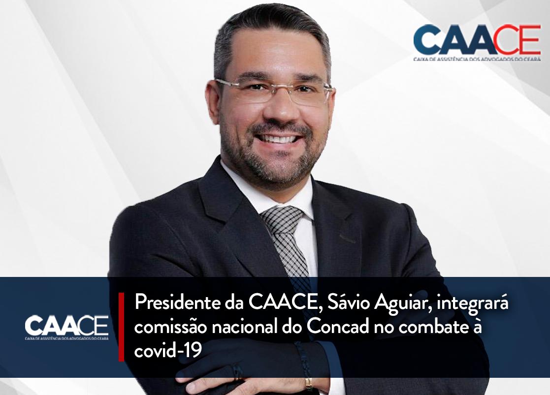 Presidente da CAACE, Sávio Aguiar, integrará comissão nacional do Concad no combate à covid-19